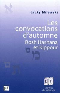 Les convocations d'automne : Rosh Hashana et Kippour