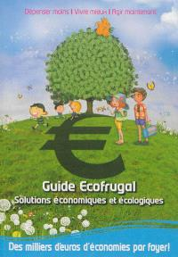 Guide écofrugal : solutions économiques et écologiques