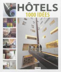 Hôtels : 1.000 idées