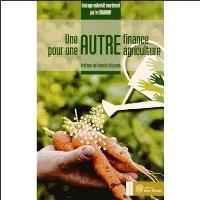 Une autre finance pour une autre agriculture