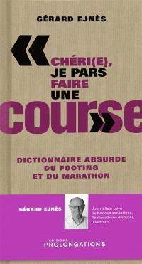 Chéri(e), je pars faire une course : dictionnaire absurde du footing et du marathon