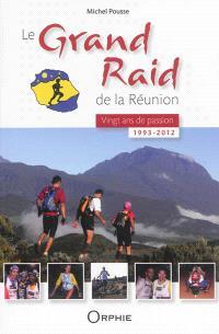 Le Grand Raid de la Réunion : 20 ans de passion : 1993-2012