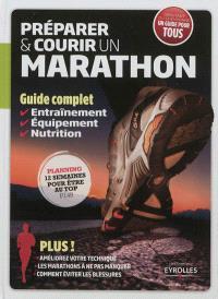 Préparer & courir un marathon : guide complet : entraînement, équipement, nutrition