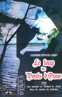 Le loup des ponts d'Ouve : une aventure de Richard de Lison dans les marais du Cotentin