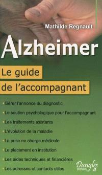 Alzheimer : le guide de l'accompagnant