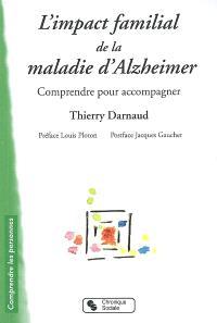 L'impact familial de la maladie d'Alzheimer : comprendre pour accompagner