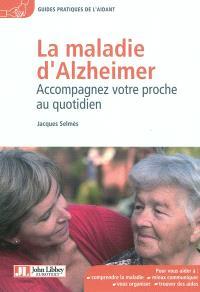 La maladie d'Alzheimer : accompagnez votre proche au quotidien