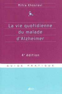 La vie quotidienne du malade d'Alzheimer : guide pratique