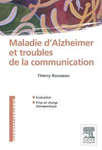 Maladie d'Alzheimer et troubles de la communication : évaluation et prise en charge thérapeutique