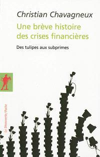 Une brève histoire des crises financières : des tulipes aux subprimes
