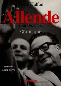 Allende, Chili, 1970-1973 : l'avenir d'une illusion