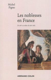 Les noblesses en France : du XVIe au milieu du XIXe siècle