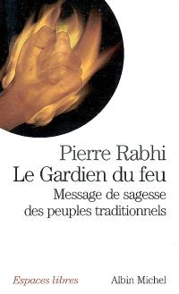 Le gardien du feu : message de sagesse des peuples traditionnels