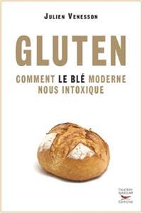 Gluten : comment le blé moderne nous intoxique