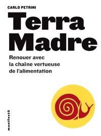 Terra Madre : renouer avec la chaîne vertueuse de l'alimentation