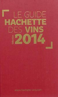 Le guide Hachette des vins, sélection 2014