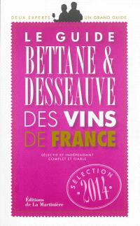 Le guide Bettane & Desseauve des vins de France : sélection 2014