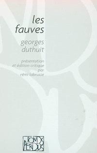 Les fauves : Braque, Derain, Van Dongen, Dufy, Friesz, Manguin, Marquet, Matisse, Puy, Vlaminck