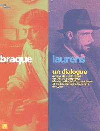 Braque-Laurens, un dialogue : autour des collections du Centre Pompidou, Musée national d'art moderne et du Musée des beaux-arts de Lyon : ouvrage publié à l'occasion de l'exposition au Musée des beaux-arts de Lyon du 21 oct. 2005 au 30 janv. 2006