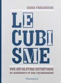Le cubisme : une révolution esthétique, sa naissance et son rayonnement