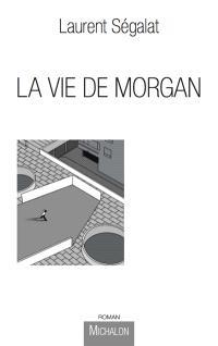 La vie de Morgan : un enfant du XXIe siècle