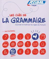Les clés de la grammaire : assimiler et maîtriser les règles du français