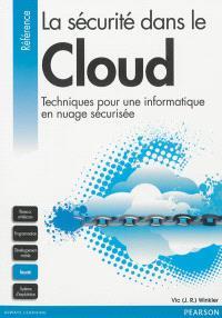 La sécurité dans le cloud : techniques pour une informatique en nuage sécurisée
