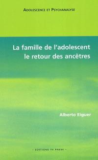 La famille de l'adolescent : le retour des ancêtres