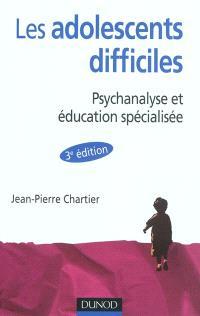 Les adolescents difficiles : psychanalyse et éducation spécialisée