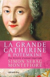 La Grande Catherine et Potemkine : une histoire d'amour impériale