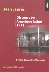 Discours en Amérique latine : 1911