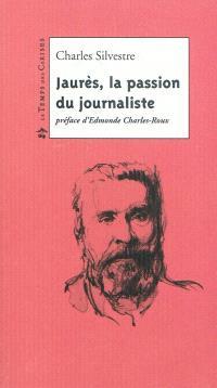 Jaurès : la passion du journaliste