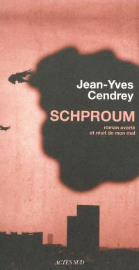 Schproum : roman avorté et récit de mon mal