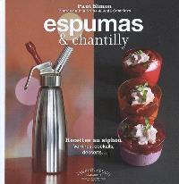 Espumas & chantilly : recettes au siphon : verrines, cocktails, desserts...