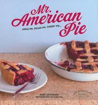 Mr American Pie : apple pie, pecan pie, cherry pie