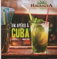 Un apéro à Cuba : cocktails & finger food