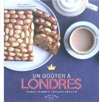 Un goûter à Londres : scones, cookies, cupcakes, pies et Cie