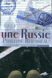 Passeport pour une Russie : mes pas captent le vent