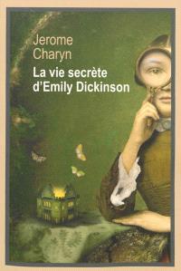 La vie secrète d'Emily Dickinson
