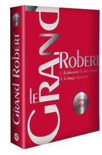 Le grand Robert : le dictionnaire le plus complet de la langue française : édition limitée