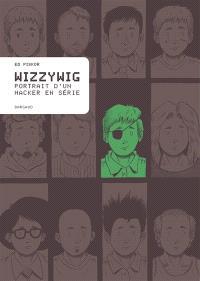 Wizzywig : portrait d'un hacker en série