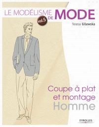Le modélisme de mode. Volume 5, Coupe à plat et montage homme