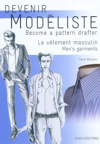 Le vêtement masculin : les bases du vêtement de ville et de sport = Men's garments : bases for city and sport garments
