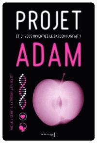 Projet Adam : et si vous inventiez le garçon parfait ?