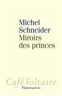 Miroirs des princes : narcissisme et politique
