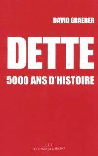 Dette : 5.000 ans d'histoire