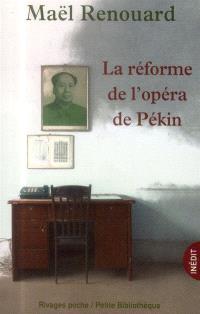 La réforme de l'opéra de Pékin