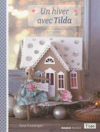 Un hiver avec Tilda : déco et petits personnages à coudre pour la maison