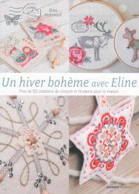 Un hiver bohême avec Eline : plus de 50 créations de couture et broderie pour la maison