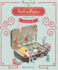 Noël en papier : 25 décors à réaliser : couper, plier, coller